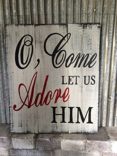 O come, let us adore him weathered distressed, hand painted pallet/barnwood sign.