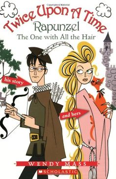 Rapunzel, the One With all the Hair (Twice Upon a Time #1) by Wendy Mass