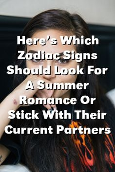 Rose Taylor Tells About Here's Which Zodiac Signs Should Look For A Summer Romance Or Stick With Their Current Partners Zodiac Signs Astrology, Gemini Zodiac, Rose Taylor, Compatible Zodiac Signs, Summer Romance, Signs Compatibility, Earth Signs, Pisces Facts, Getting Back Together