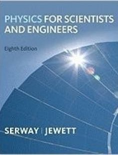 Physics for Scientists and Engineers 8th Edition pdf download ==> http://www.aazea.com/book/physics-for-scientists-and-engineers-8th-edition/