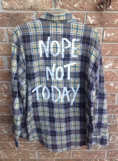 Plaid flannel Nope not today hand painted shirt by Cranberrymoons