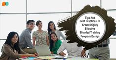 #Tips And #Best #Practices To Create Highly Effective #Blended #Training Program Design.