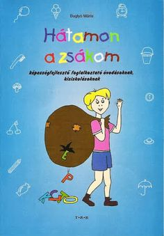 Hátamon a zsákom - Angela Lakatos - Picasa Webalbumok Kids And Parenting, Worksheets, Preschool, Family Guy, Album, Teaching, Education, Books, Fictional Characters