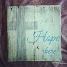 Hope is Here pallet art hanging