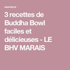 3 recettes de Buddha Bowl faciles et délicieuses - LE BHV MARAIS