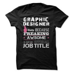 Awesome Graphic Designer T-Shirts, Hoodies. SHOPPING NOW ==► https://www.sunfrog.com/Funny/Awesome-Graphic-Designer-Shirts.html?id=41382