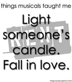 Light Someone's Candle. Fall In Love.