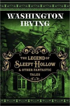 """The Legend of Sleepy Hollow"" by Washington Irving"