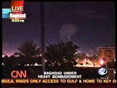 """""""Shock and Awe"""" The Beginning of the 2003 Invasion of Iraq (CNN Live Cov... REMEMBER THE TIME & REASON WE WERE TOLD."""