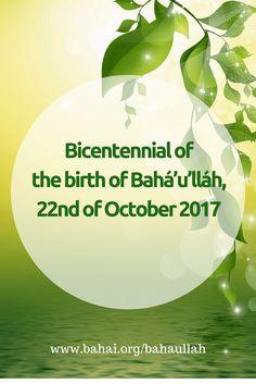 Bicentennial of the birth of Bahá'u'lláh, 22nd of October 2017 www....