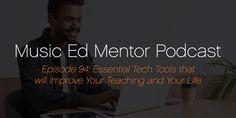 Music Ed Mentor Episode 94: Essential Tech Tools | SmartMusic Teaching Music, Teaching Tools, Music Education, Improve Yourself, Essentials, Tech, Books, Life, Music Ed