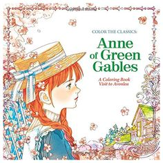 The Paperback of the Color the Classics: Anne of Green Gables: A Coloring Book Visit to Prince Edward Island by Jae-Eun Lee at Barnes & Noble. Anne Green, Adult Coloring Book Pages, Coloring Books, Coloring Pages, Anne Shirley, Anne Auf Green Gables, Anne With An E, Color Quotes, Prince Edward Island
