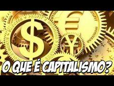O Que é Capitalismo? - YouTube