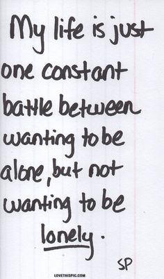 one constant battle life quotes quotes quote lonely life quote alone