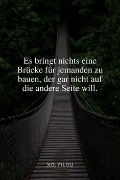 "Discover the most popular sayings to think Entdecke die beliebtesten Sprüche zum Nachdenken! ""There& no use building a bridge for someone who doesn& want to go to the other side."" Discover great sayings to think about XO, FILOU Hurt Quotes, Motivational Quotes For Life, Words Quotes, Great Quotes, Positive Quotes, Life Quotes, Inspirational Quotes, Motivation Positive, Positive Mindset"