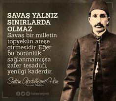 Savaş Yalnız Sınırlarda Olmaz Savaş bir milletin topyekün ateşe girmesidir. #SultanAbdülhamidHan
