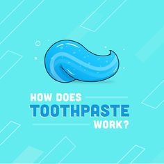 TOOTHPASTE has mild abrasives which help scrub away plaque and food without damaging your tooth enamel.