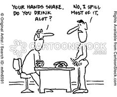 Your hands shake , doyou drink a lot?    NO . I spill most of it!   Multiple Sclerosis Cartoons and Comics - funny ...  Multiple Sclerosis #Awareness   yup true