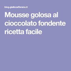 Mousse golosa al cioccolato fondente ricetta facile