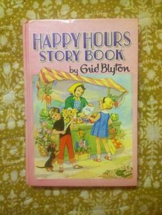 Happy Hours Story Book Enid Blyton 1964
