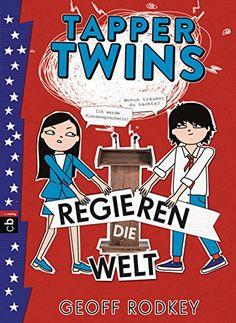 Tapper Twins - Regieren die Welt (Die Tapper Twins-Reihe 3) von [Rodkey, Geoff]