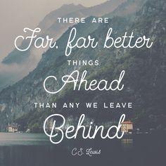 Better things Ahead ~ C.S.Lewis