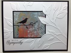 hamdade sympathy card ... luv how she cut out parts of the embossing folder textured branches to nestle panel with bird on a branch ,,, by rdm