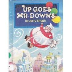 """""""Up Goes Mr. Downs"""", Jerry Smath 1985"""
