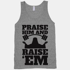 Praise Him and Raise Em'.. This site has some great Christian workout gear.