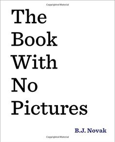 The Book with No Pictures by B.J. Novak http://www.amazon.com/dp/0803741715/ref=cm_sw_r_pi_dp_LZ8yub0YVJAEZ