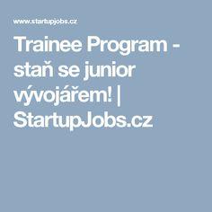 Trainee Program - staň se junior vývojářem! | StartupJobs.cz