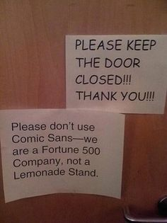 The problem with Comic Sans.. You can't use it in Fortune 500 Companies.