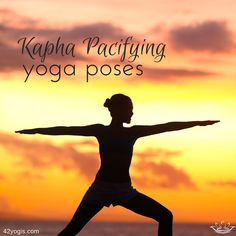 Kapha Pacifying Yoga Poses to bring balance back into your life.