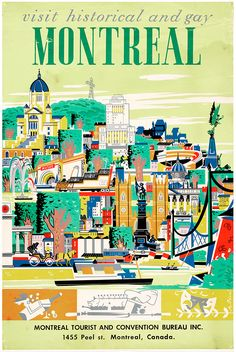 Visit Historic and Gay Montréal poster by Roger Couillard, Tourism Poster, Poster Ads, Vintage Advertisements, Vintage Ads, Discover Canada, Montreal Ville, Vintage Hotels, Visit Canada, Travel Cards