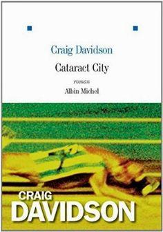 Le Bouquinovore: Cataract City, Craig Davidson