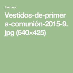 Vestidos-de-primera-comunión-2015-9.jpg (640×425)