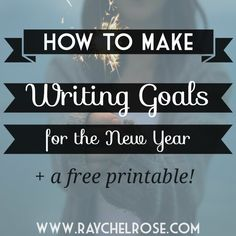 How to Make Writing Goals for the New Year | raychelrose.com
