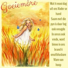 Good Morning Inspiration, Afrikaanse Quotes, Goeie Nag, Goeie More, Good Night, Boss Wallpaper, Faith, Girl Boss, Mornings