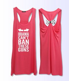Obama can't ban these guns  work out  bow tank top by VintTime, $24.00