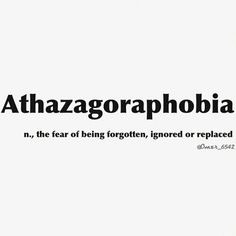 Athazagoraphobia... It is true, I feel it and it makes me want to hide away from all of humanity.