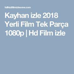 Kayhan izle 2018 Yerli Film Tek Parça 1080p | Hd Film izle