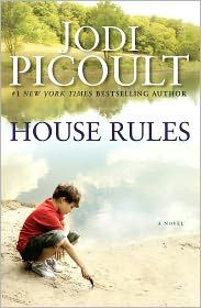 House Rules - Jodi Picoult loved this book-one of my all time favorites