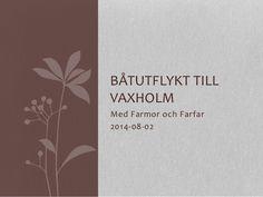 Båtutflykt till Vaxholm! by Ingemar Pongratz via slideshare