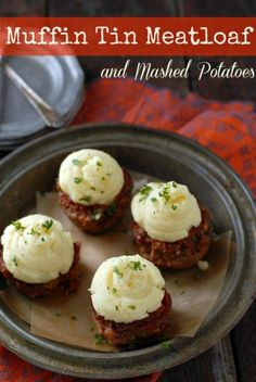 Muffin Tin Meatloaf with Mashed Potatoes  - Great appetizer idea!