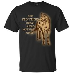 Horse - Your Best Friend Doesn't Always T Shirts – Vota Color Horse Clothing, Clothes Horse, Your Best Friend, Best Friends, Gifts For Horse Lovers, Equestrian Outfits, Cool Shirts, Jokes, Signs