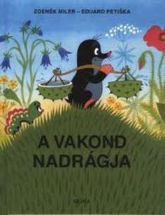A vakond nadrágja · Zdeněk Miler – Eduard Petiška · Könyv · Moly
