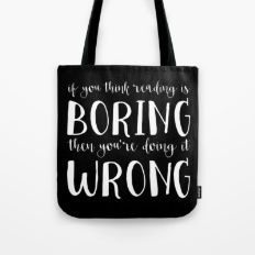 If You Think Reading Is Boring (Inverted) Tote Bag