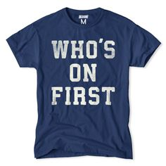 Who's On First T-Shirt by Tailgate
