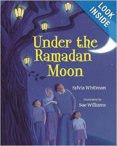 Under the Ramadan Moon: Sylvia Whitman, Sue Williams: 9780807583050: Amazon.com: Books