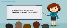5 Important Skills To Become An #iOSDeveloper #CareerTips #PlacementIndiaTips